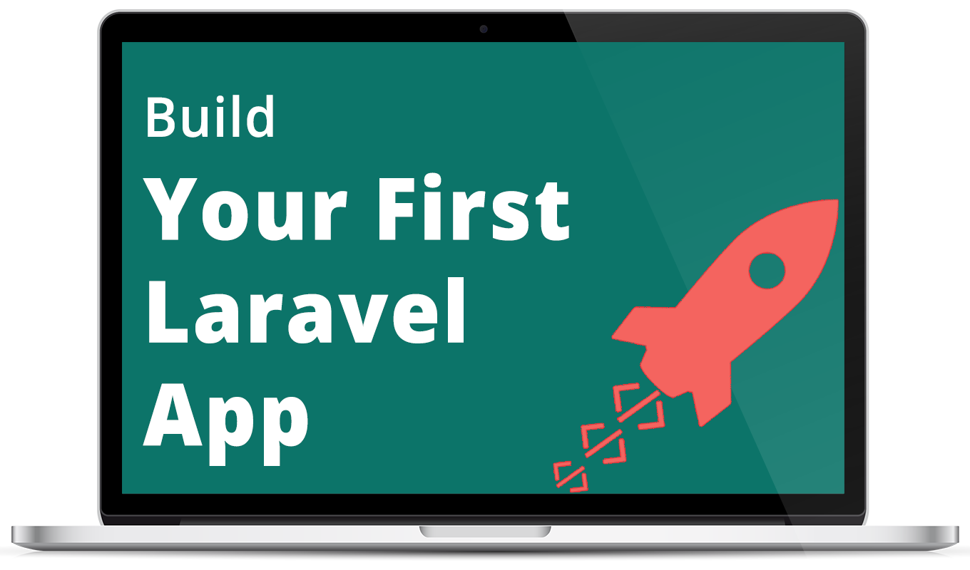 Build Your First Laravel App, A free 5-lesson video course